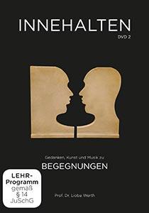 Innehalten (DVD 2) | Begegnungen | Prof. Dr. Lioba Werth